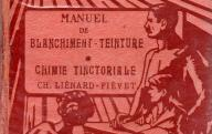 Manuel de blanchiment teinture. Paris, 1924.