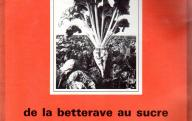 De la betterave au sucre, dossier pédagogique audiovisuel (avec 17 diapositives).	Centre national de documentation pédagogique, 1976.