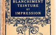 Blanchiment, teinture et impression.	Paris, Armand Colin, 1936.