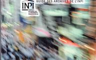 INSTITUT NATIONAL DE LA PROPRIETE INDUSTRIELLE	Guide des archives de l'INPI	Paris, INPI, 2002